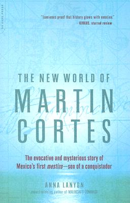 The New World Of Martin Cortes By Lanyon, Anna